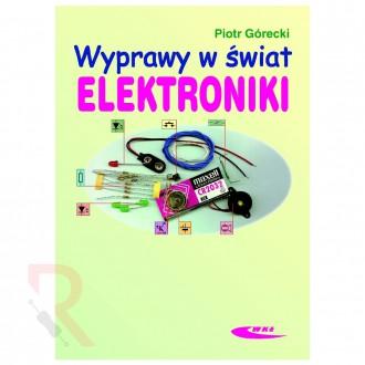 Wyprawy w świat elektroniki, Tom I, Piotr Górecki